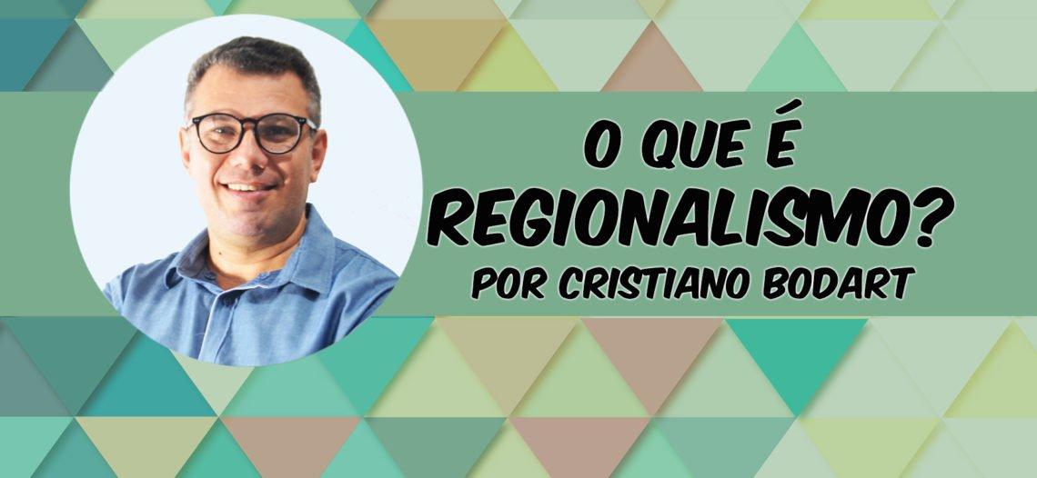 Conceito de Regionalismo