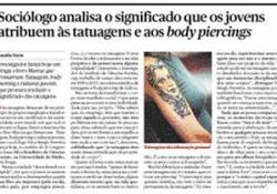 Sociólogo analisa o significado de tatuagens e body piercings atribuído por jovens