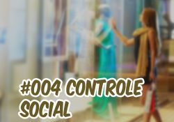 Ep004 Podcast: Controle Social