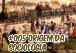 Ep005 Podcast Café com Sociologia – Origem da Sociologia