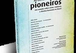 """Baixar o livro """"As Ciências Sociais e os pioneiros nos estudos sobre crime, violência e direitos humanos no Brasil"""""""
