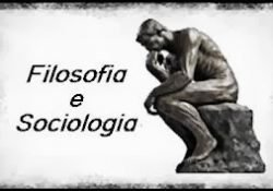 Filosofia e Sociologia- Uma relação histórica e reflexiva