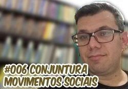 Ep006 Café com Sociologia – Conjuntura dos movimentos sociais e ações coletivas