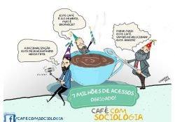 O Blog Café com Sociologia ultrapassou à marca de 7 milhões de acessos!