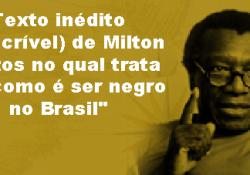 """Texto inédito (e incrível) do grande Milton Santos no qual trata de """"como é ser negro no Brasil"""""""