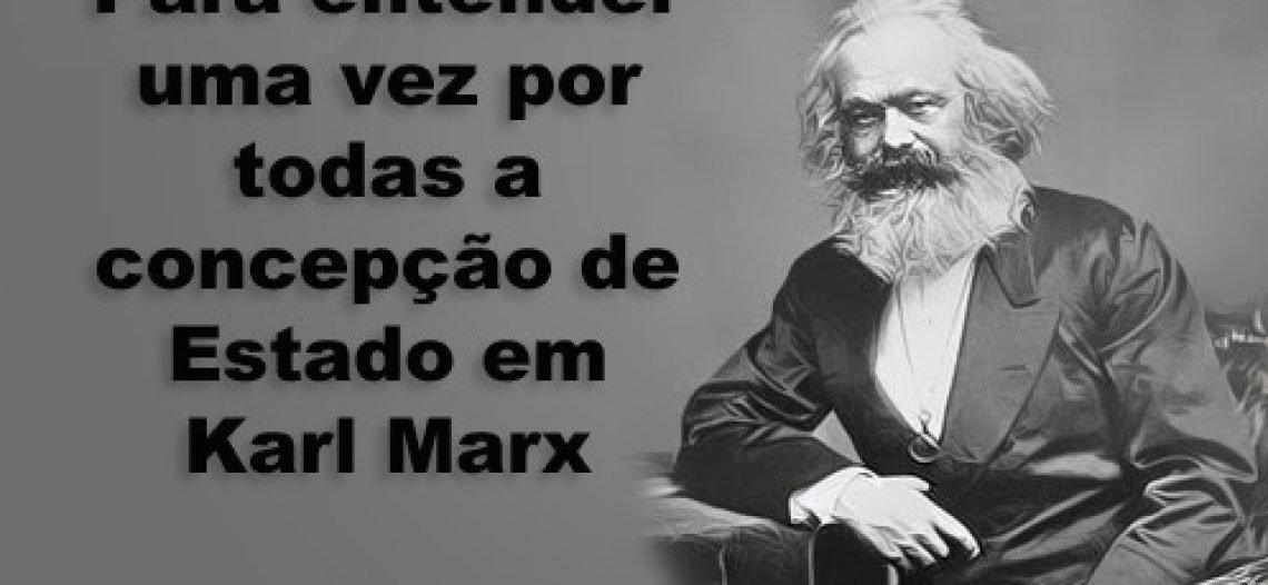 Para entender uma vez por todas a concepção de Estado para Karl Marx 74a3d65cadd07