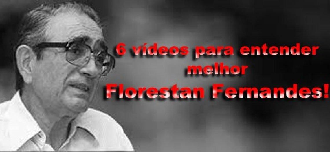 Depois de assistir esses 6 vídeos você fará outra leitura das obras de Florestan Fernandes!
