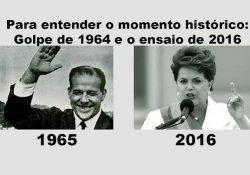 Para entender o momento histórico: Golpe de 1964 e o ensaio de 2016