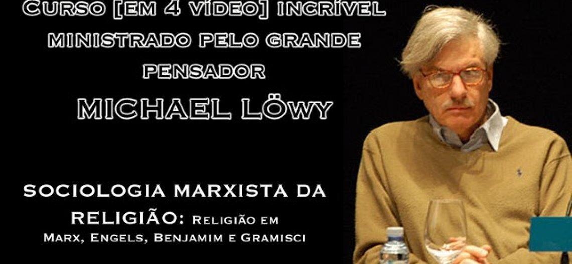 Curso imperdível ministrado pelo grande pensador Michael Löwy [marxismo e religião]