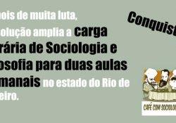 Conquista: agora Sociologia e Filosofia terão 2 aulas semanais no estado do Rio de Janeiro