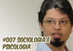 Ep007 Café com Sociologia – Psicologia e Sociologia