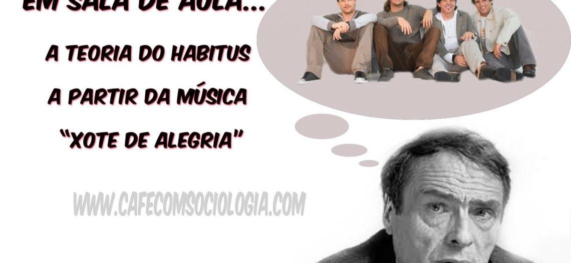 """Trabalhando o conceito de """"Habitus"""" a partir da música Xote da alegria, do grupo Falamansa"""