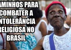Caminhos para combater a intolerância religiosa no Brasil: tema da redação do ENEM 2016