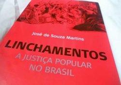 Sorteio de livro: Linchamentos – José de Souza Martins