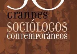 Sorteio de livro: 50 Grandes Sociólogos Contemporâneos – John Scott (Org)