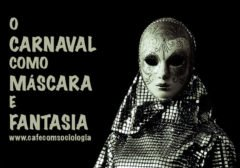 O carnaval como máscara e fantasia