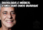 """Sociologia e música: """"O meu Guri"""", de Chico Buarque"""