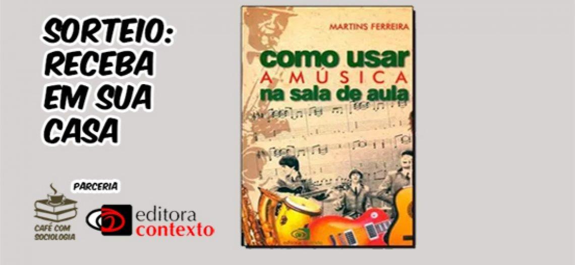 """[já realizado] Sorteio Editora Contexto: """"Como Usar Música na Sala de aula"""