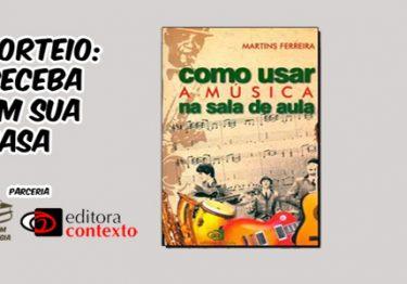 "Sorteio Editora Contexto: ""Como Usar Música na Sala de aula"