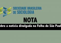 Nota da Sociedade Brasileira de Sociologia (SBS) sobre a notícia divulgada na Folha