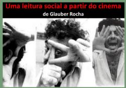 Uma leitura social a partir do cinema de Glauber Rocha