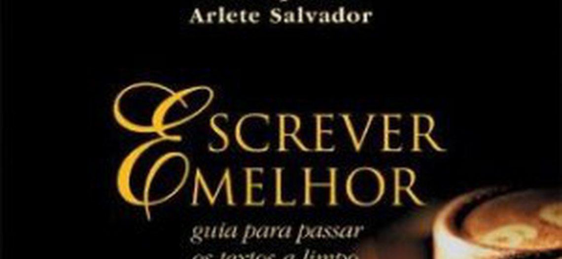 """[já realizado]Sorteio livro """"Escrever Melhor""""  – Arlete Salvador, Dad Squarisi"""