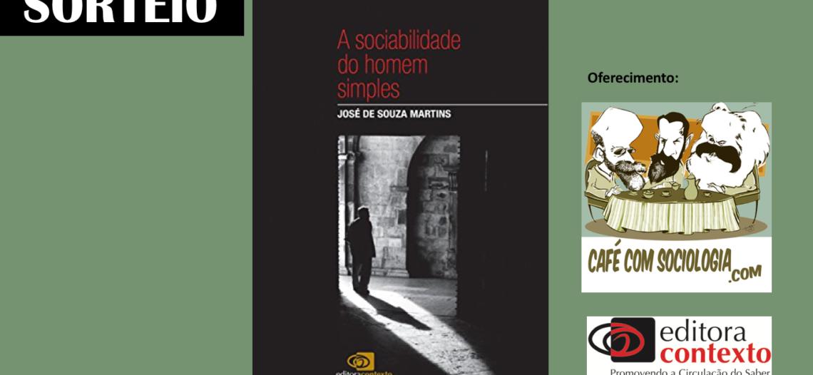 """Participe do sorteio do livro """"A Sociabilidade do homem simples"""", de José de Souza Martins"""