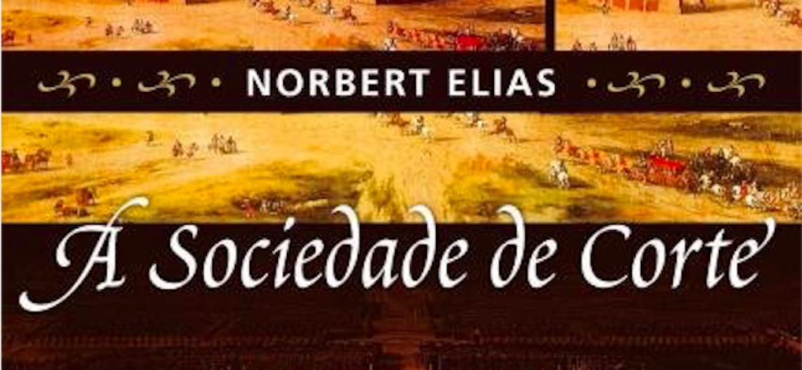 """""""A sociedade de corte"""", de Norbert Elias"""