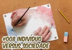Ep008 Podcast Café com Sociologia – Indivíduo versus sociedade
