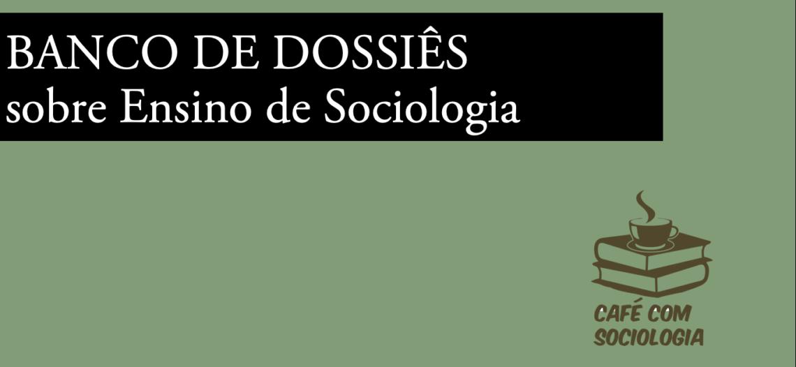 Banco de Dossiês sobre Ensino de Sociologia