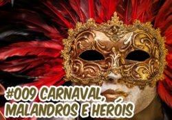 Ep009 Podcast Café com Sociologia – carnaval, malandros e heróis
