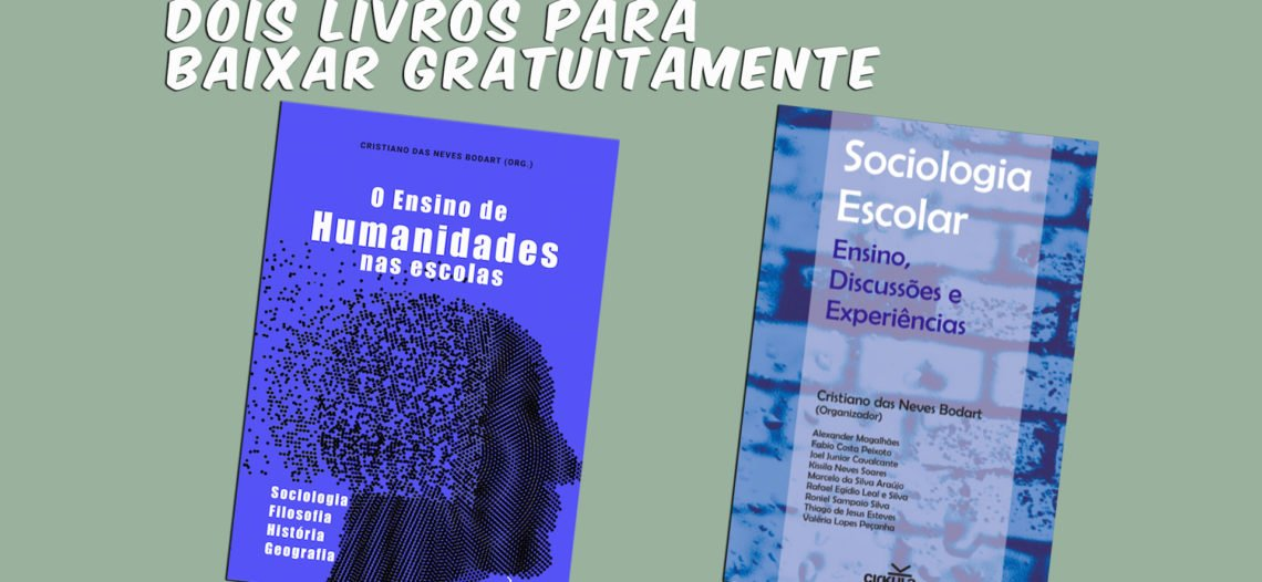 Dois livros para ser baixados gratuitamente: Sociologia escolar e Ensino de Humanidades