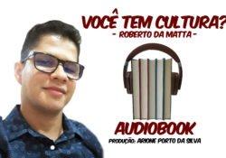 [Audiobook] Você têm cultura?, de Roberto DaMatta