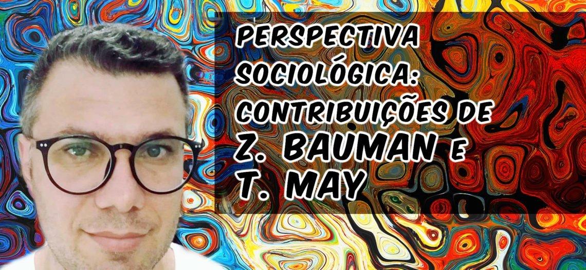 Pensar a partir de uma perspectiva sociológica: contribuições de  Z. Bauman e T. May