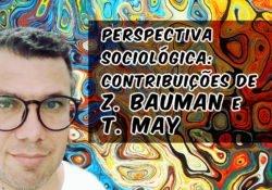 Pensar sociologicamente: contribuições de  Z. Bauman e T. May