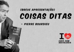 [Breve apresentação] Coisas ditas, obra de Pierre Bourdieu