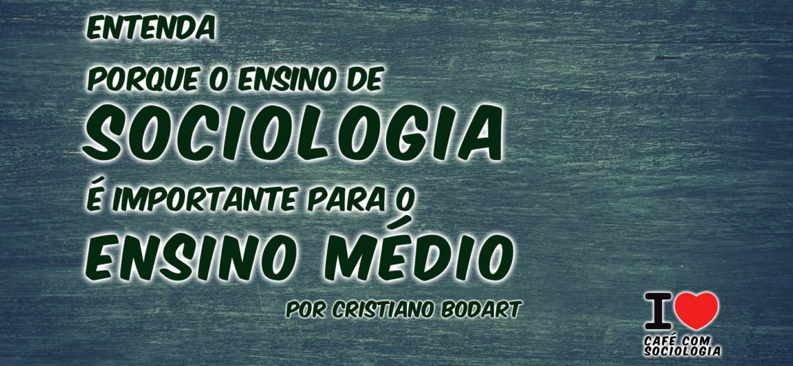 A importância do ensino de Sociologia no Ensino Médio*