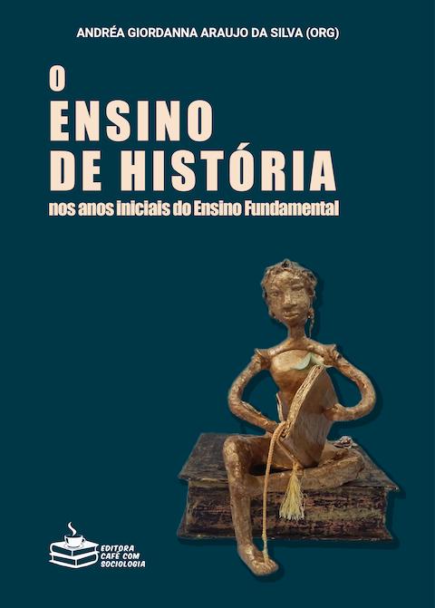 O ensino de História nos anos iniciais do Ensino Fundamental