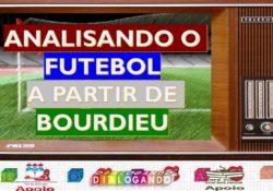 [Vídeo] Analisando o futebol a partir de Pierre Bourdieu