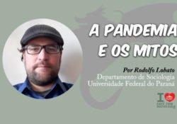 A pandemia e os mitos