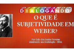 [Vídeo] O que é subjetividade em Max Weber?
