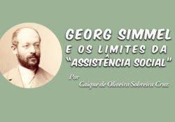 """Georg Simmel e os limites da """"Assistência social"""""""