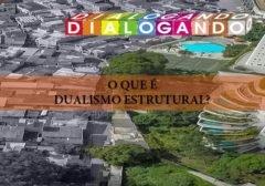 O que é Dualismo estrutural?