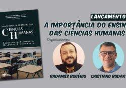 Lançamento: A importância do ensino das Ciências Humanas – Sociologia, Filosofia, História e Geografia