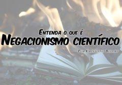 O negacionismo científico na sociedade contemporânea