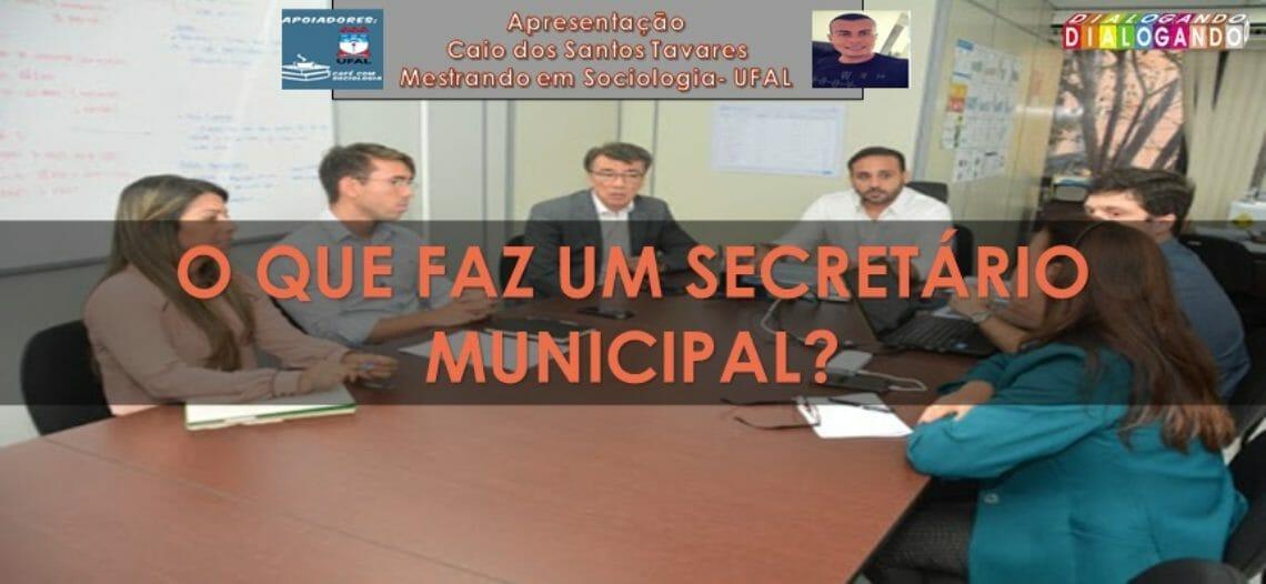 O que faz um Secretário Municipal?