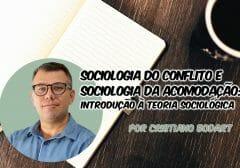 Sociologia do conflito e Sociologia da acomodação: introdução à teoria sociológica