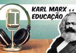 Karl Marx e a Educação