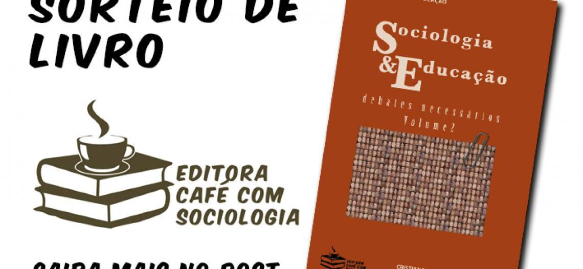 [ já realizado] Sorteio de livro: Sociologia & Educação: debates necessários, vol.2