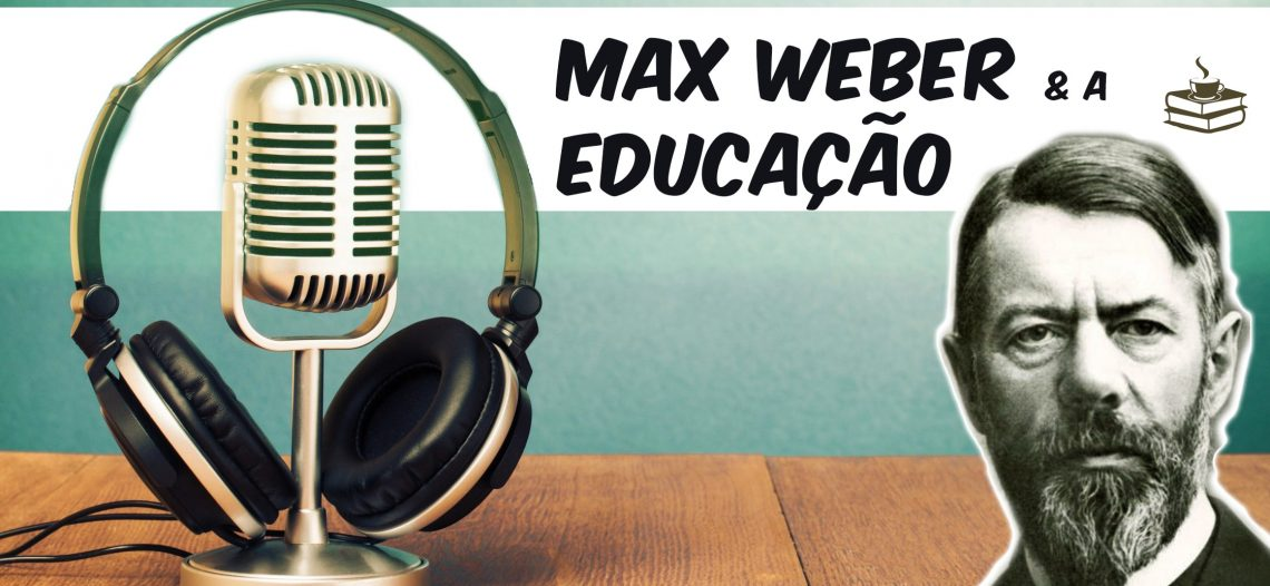 Max Weber e a Educação